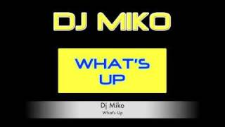 Watch Dj Miko Whats Up video