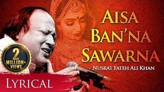 Aisa Ban'na Sawarna Mubarak Tumhein (ऐसा बनना सवरना मुबारक तुम्हें) by Nusrat Fateh Ali Khan
