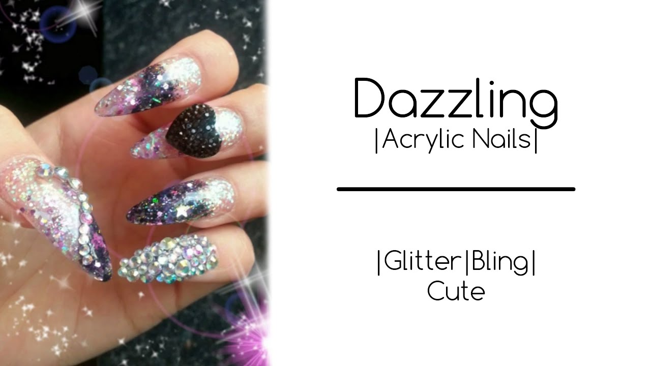 Acrylic Nails | Dazzling Design | Cute Nails | Long | Glitter - YouTube