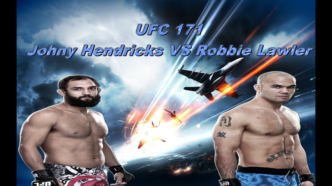 UFC 171 Johny Hendricks VS Robbie Lawler - Fight ...  UFC 171 Johny H...