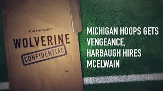 Wolverine Confidential Episode 3 - Michigan hoops gets revenge, Harbaugh hires McElwain thumbnail