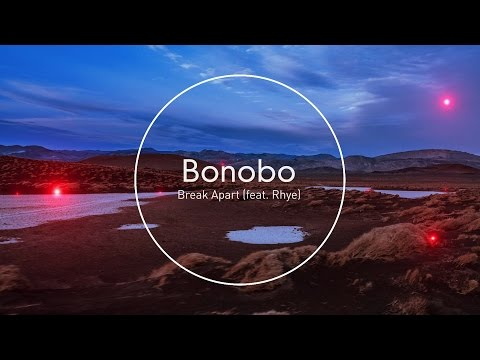 Bonobo - Break Apart (feat. Rhye)