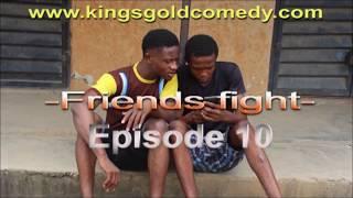 2017 Nigeria Comedy Video- Friends Fight  KingsGold  Comedy Skits Episode 10