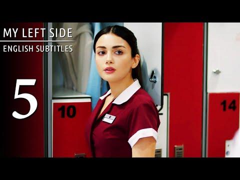 Sol Yanım   My Left Side Episode 5 (English Subtitles)