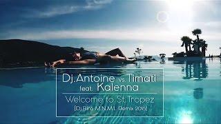 Dj.Antoine vs.Timati feat. Kalenna - Welcome to St.Tropez (Dj.Bíró M.N.M.L Remix2016)
