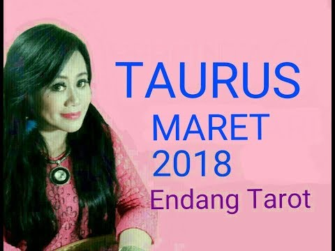 TAURUS  MARET 2018 YOUR MONTHLY HOROSCOPE | Endang Tarot - Your Face & Voice Reader (Indonesia)