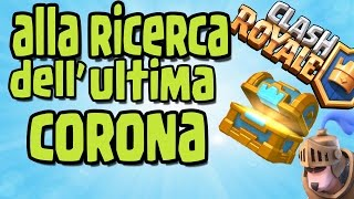 Looking for the ultimate Crown! -Clash Royale