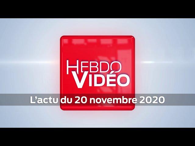 Hebdo Vidéo - L'actu du 20 novembre 2020