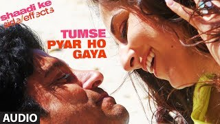 "Shaadi Ke Side Effects ""Tumse Pyar  Ho Gaya"" Full Song (Audio) 