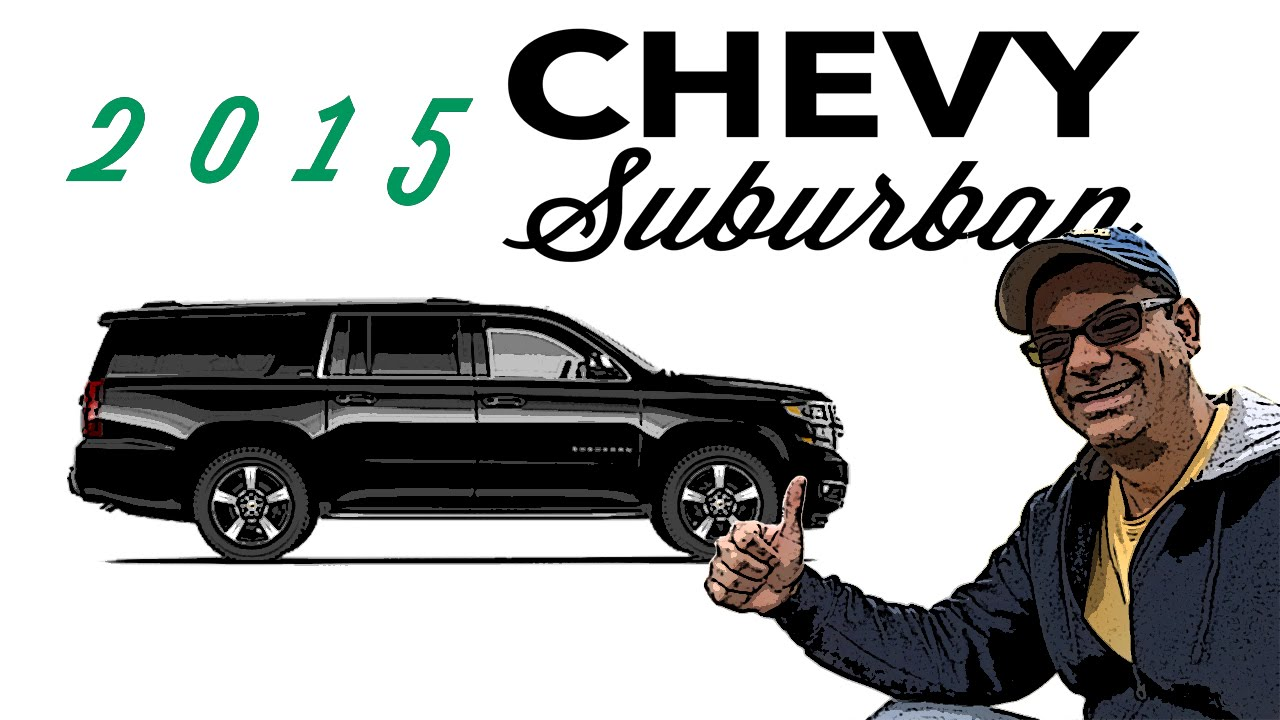 2015 Chevy Suburban   an average guy's review - YouTube