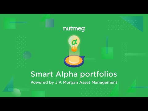 Nutmeg Launches Smart Alpha Portfolios, Powered by J.P. Morgan Asset Management