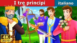 I tre principi | The Three Princes Story | Storie Per Bambini | Fiabe Italiane