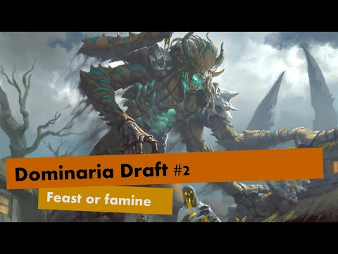 Dominaria Draft #2 - Feast or famine
