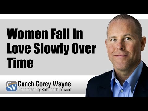 Women Fall In Love Slowly Over Time