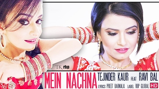 Download Mein Nachna - Tejinder Kaur feat. Ravi Bal. (Official ) RBP Global. MP3 song and Music Video