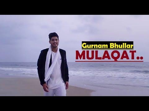 Mulaqat (Full Song) Gurnam Bhullar | Vicky Dhaliwal | New Punjabi Songs 2017 | Lyrics Video Song