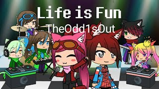 Life is Fun | The Odd 1s Out | GLMV (?)