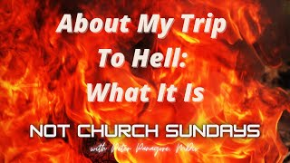 About My Trip To Hell What It Is