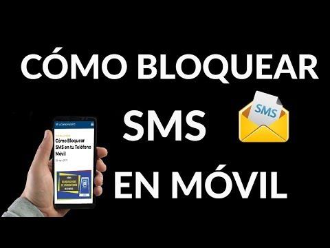 ¿Cómo Bloquear SMS en tu Teléfono Móvil?