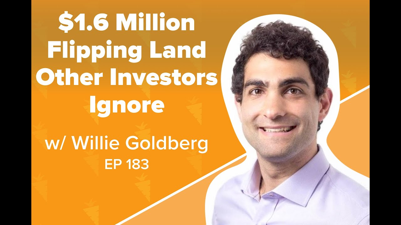 How I Grossed $1.6 Million Flipping Land Using Leads Other Investors Are Ignoring w/ Willie Goldberg