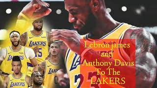 LEBRON JAMES AND ANTHONY DAVIS To ThE LAKERS