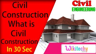 What is civil construction | Civil Construction Interview Questions and Answers