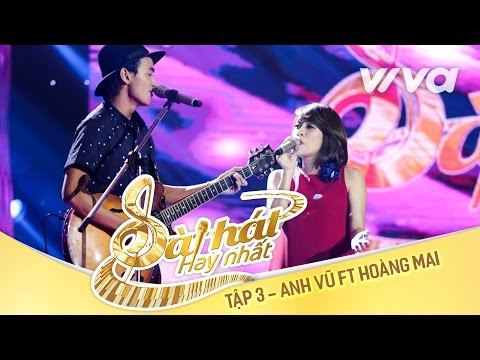 Yêu Như Ngày Hôm Qua - Anh Vũ ft Hoàng Mai | Tập 3 | Sing My Song - Bài Hát Hay Nhất 2016 [Official]