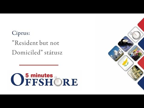 "5 minutes Offshore: Ciprus - ""Resident but not Domiciled"" st"
