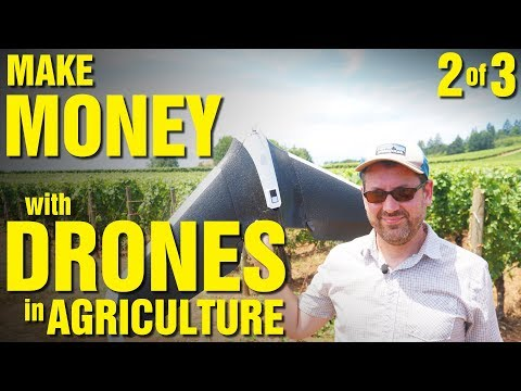 Make Money with Drones in Agriculture (Part 2 of 3)