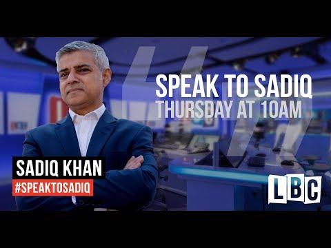 Speak To Sadiq: Mayor Of London Live On LBC