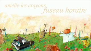 Amélie Les Crayons Fuseau Horaire