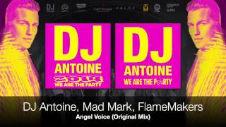 DJ Antoine, Mad Mark, FlameMakers - Angel Voice (Original Mix)