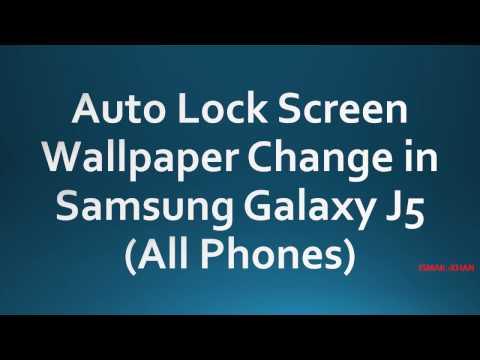Auto Change Lock Screen Wallpaper In Samsung Galaxy J5 All Phones 2016 Youtube
