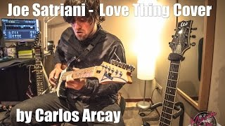 Joe Satriani - Love Thing Cover by Carlos Arcay