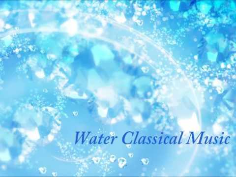 【勉強用・作業用BGM】 Water Classical Music 涼しくなる水クラシック音楽BGM