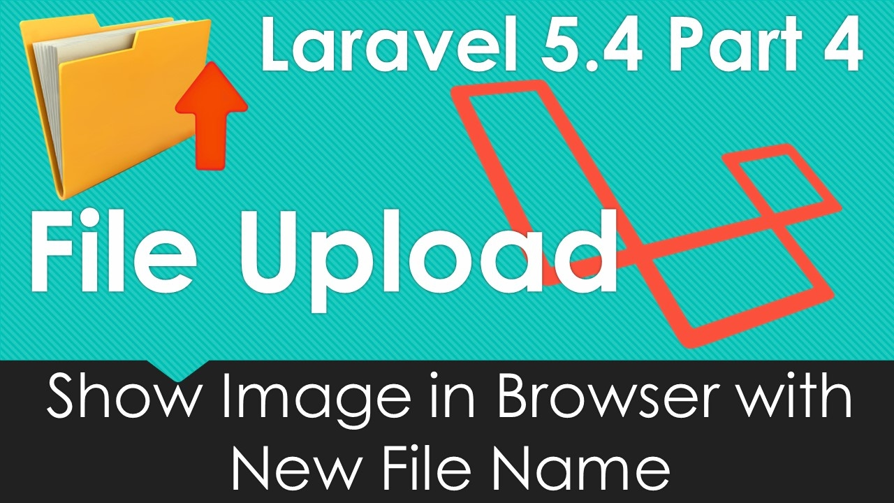 Laravel 5 4 File Upload Show Image In Browser With New File Name