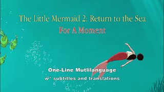 The Little Mermaid : For A Moment - One-Line Multilanguage w* S&T
