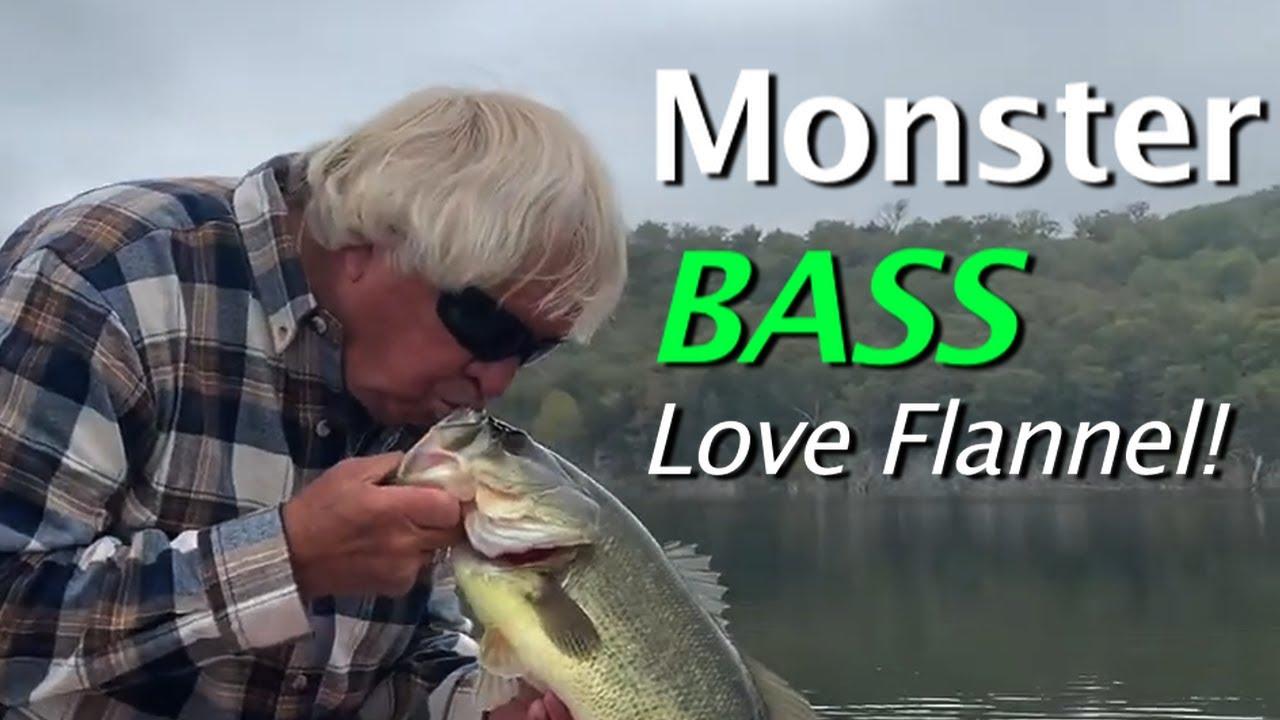 Monster Bass.   Flannel Fest!!