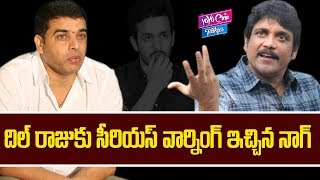 Nagarjuna Akkineni Warns Producer Dil Raju | Akhil Hello Movie Vs Nani MCA Movie | YOYO Cine Talkies
