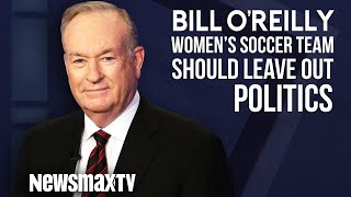 Bill O'Reilly: US Women's Soccer Team Should Leave Out Politics