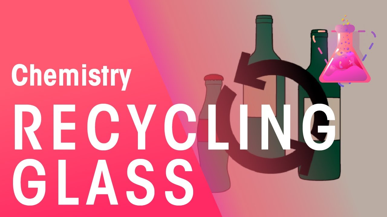 Recycling Glass | Chemistry for All | The Fuse School - YouTube