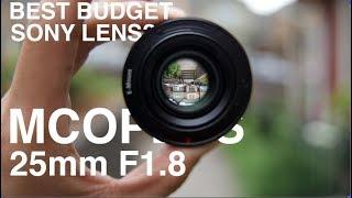 BEST BUDGET SONY LENS  MCOPLUS 25mm F1.8 OVERV EW