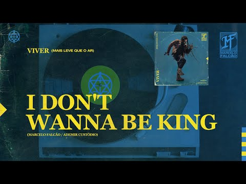 Marcelo Falcão – I Don't Wanna Be King