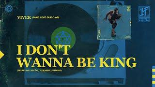 Marcelo Falcão -  I Don't Wanna Be King  (Áudio Oficial)