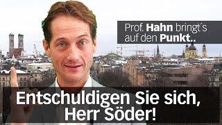 Prof. Dr. Ingo Hahn: Entschuldigen Sie sich, Herr Söder!