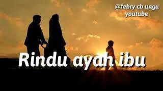 Rindu Ayah Dan Ibu