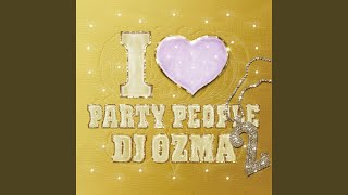 Provided to YouTube by Universal Music Group DJ OZMA In The House!!...