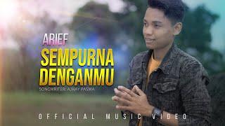 Arief - Sempurna Denganmu (Official Music Video)
