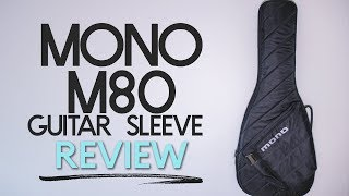 MONO M80 SLEEVE - Electric Guitar Case Review - Can You Fly with This Case?