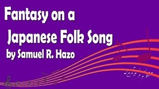 Fantasy on a Japanese Folk Song by Samuel R. Hazo